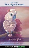 The Art of Erica Lyn Schmidt 2017 Art Book Birdwhisperer Project Special Edition Comic Art